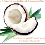 Why I can't Live Without Coconut Oil!