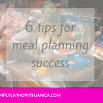 6 Tips to Make Weekly Meal Planning Successful
