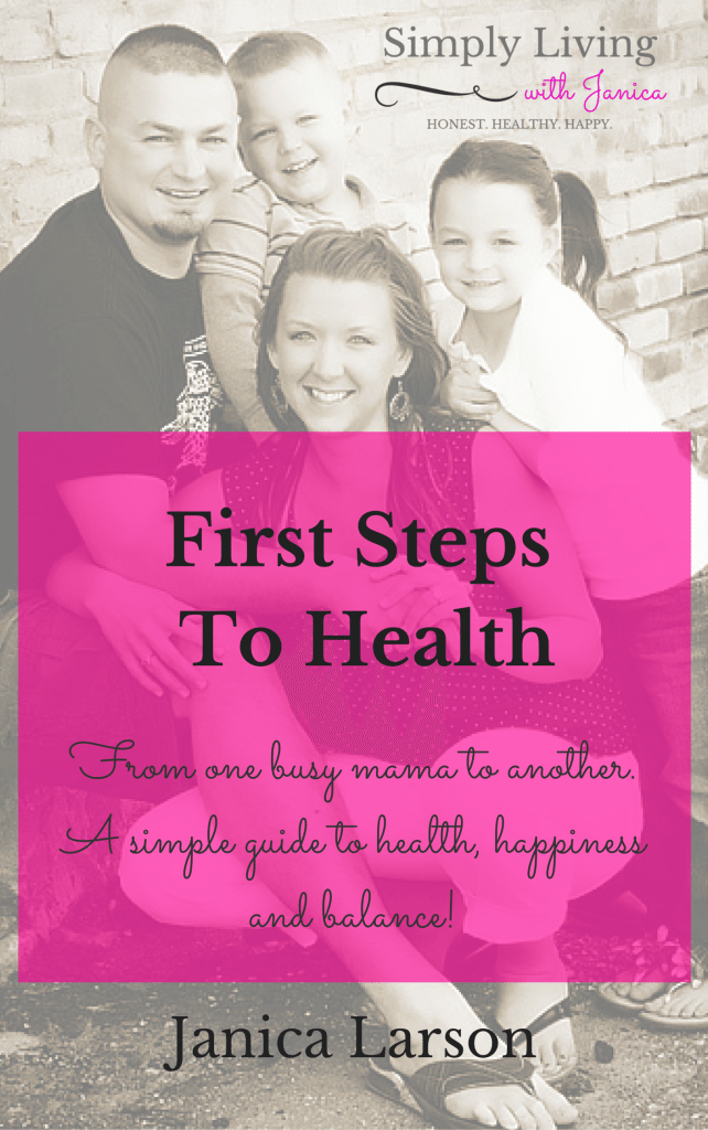 1st Steps to Health: a simple guide for busy moms who are overwhelmed with trying to lose weight and keep their kids healthy! Get your FREE sample chapter at SimplyLiivingwithJanica.com